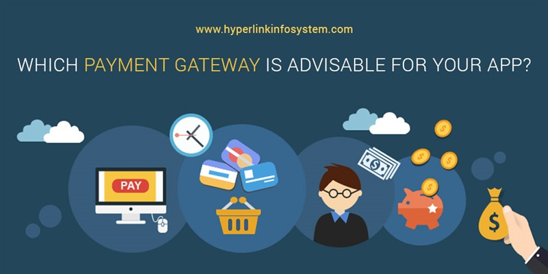 Which payment gateway is advisable for your app?