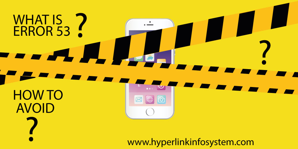Know what is iPhone Error 53 and how do you avoid it.!