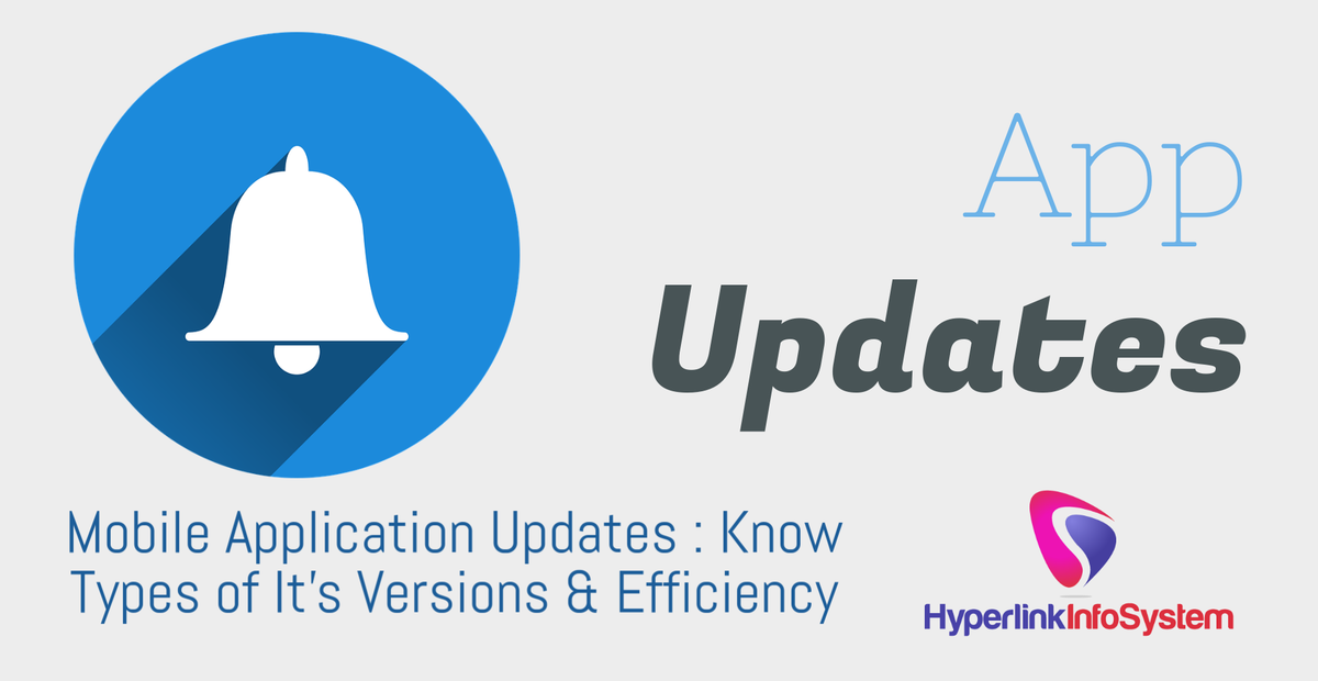 Mobile Application Updates: Know Types of it's Versions & Efficiency