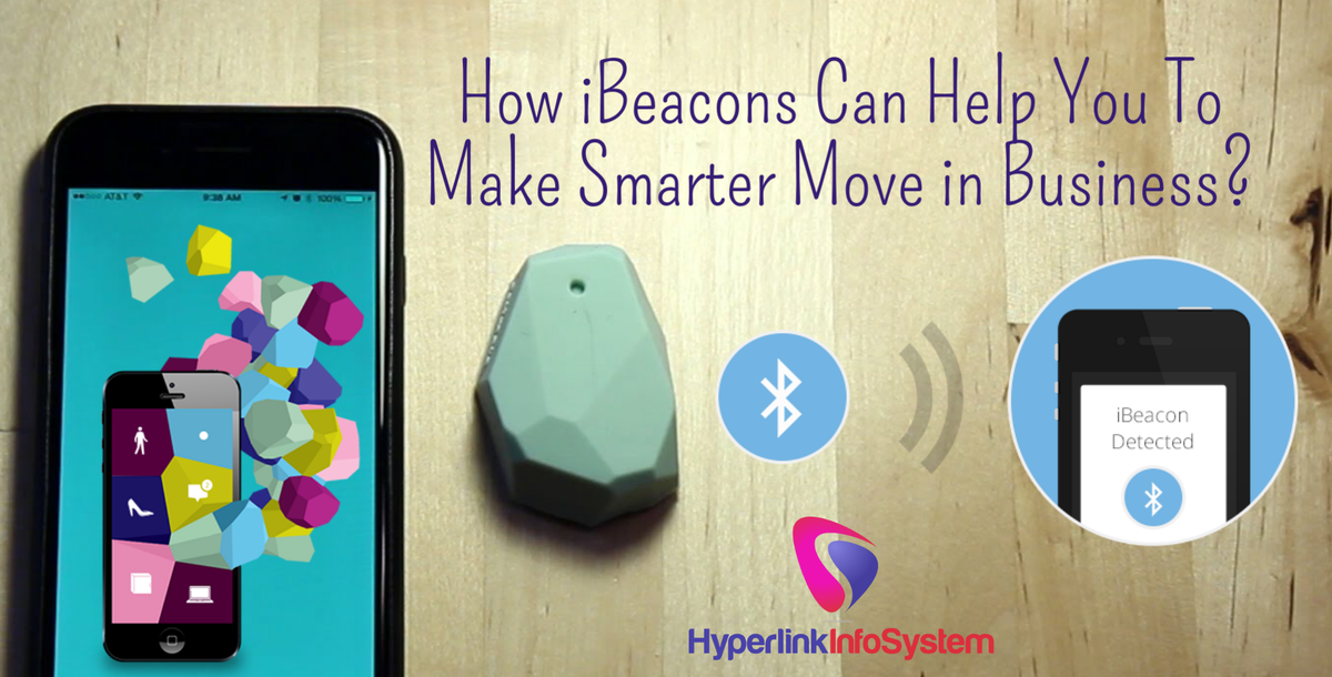 How iBeacons Can Help You To Make Smarter Move in Business?