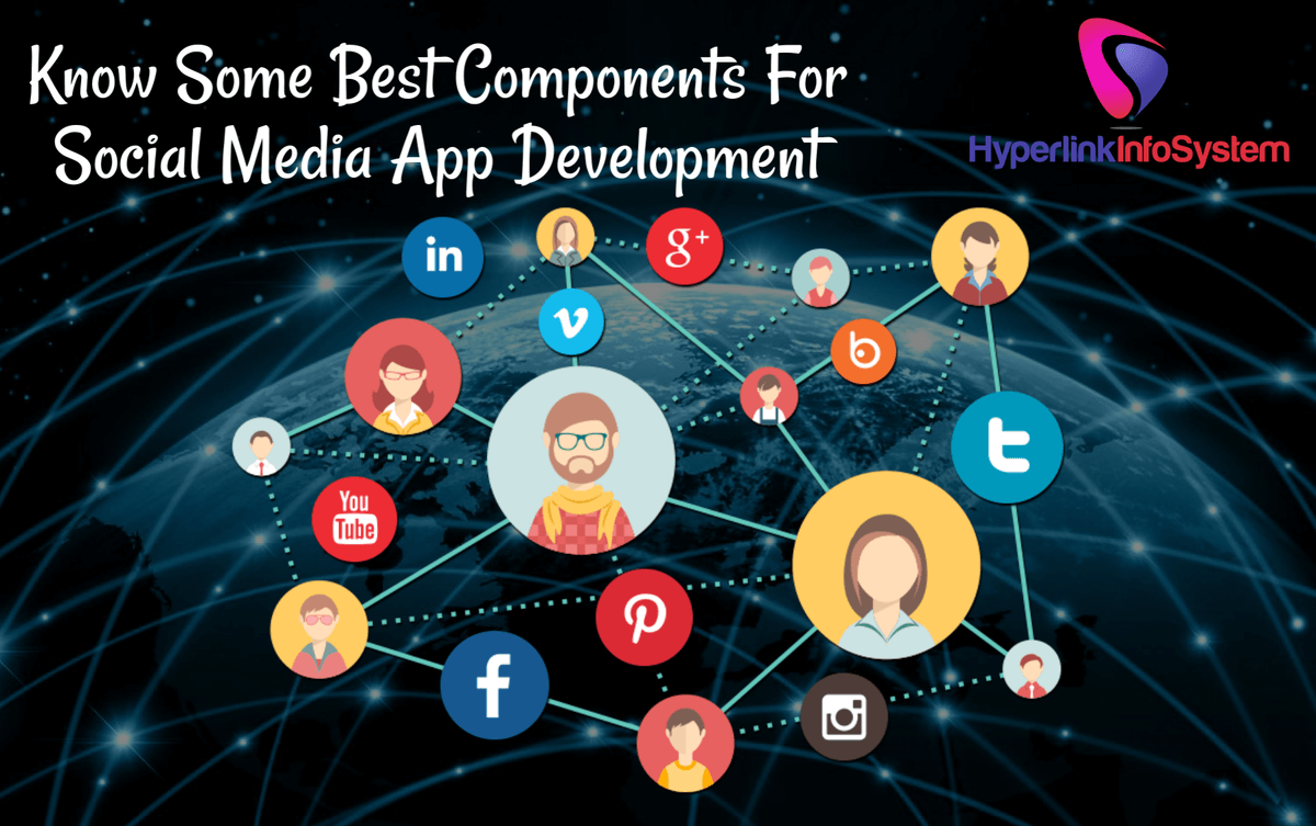 Know Some Best Components for Social Media App Development
