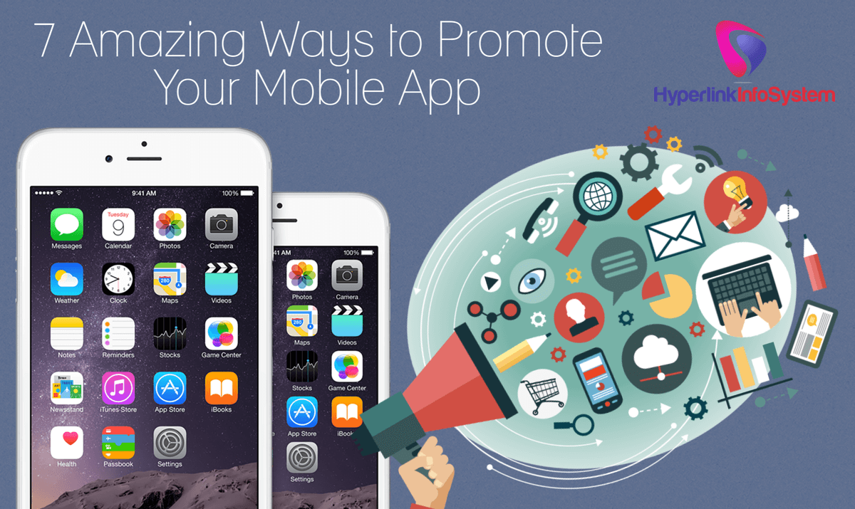 7 Amazing Ways to Promote Your Mobile App : Know Some Facts From Hyperlink Infosystem