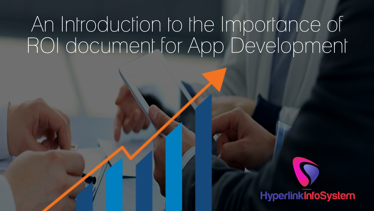 An Introduction to the Importance of ROI Document for App Development