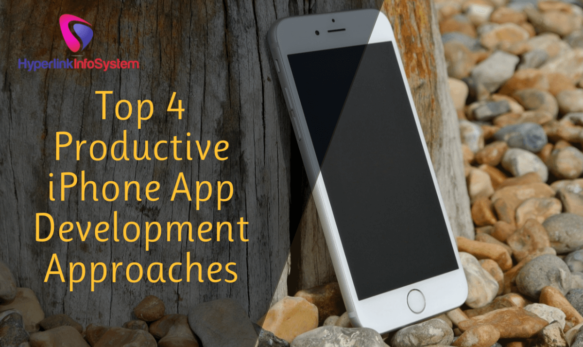 Top 4 Productive iPhone App Development Approaches
