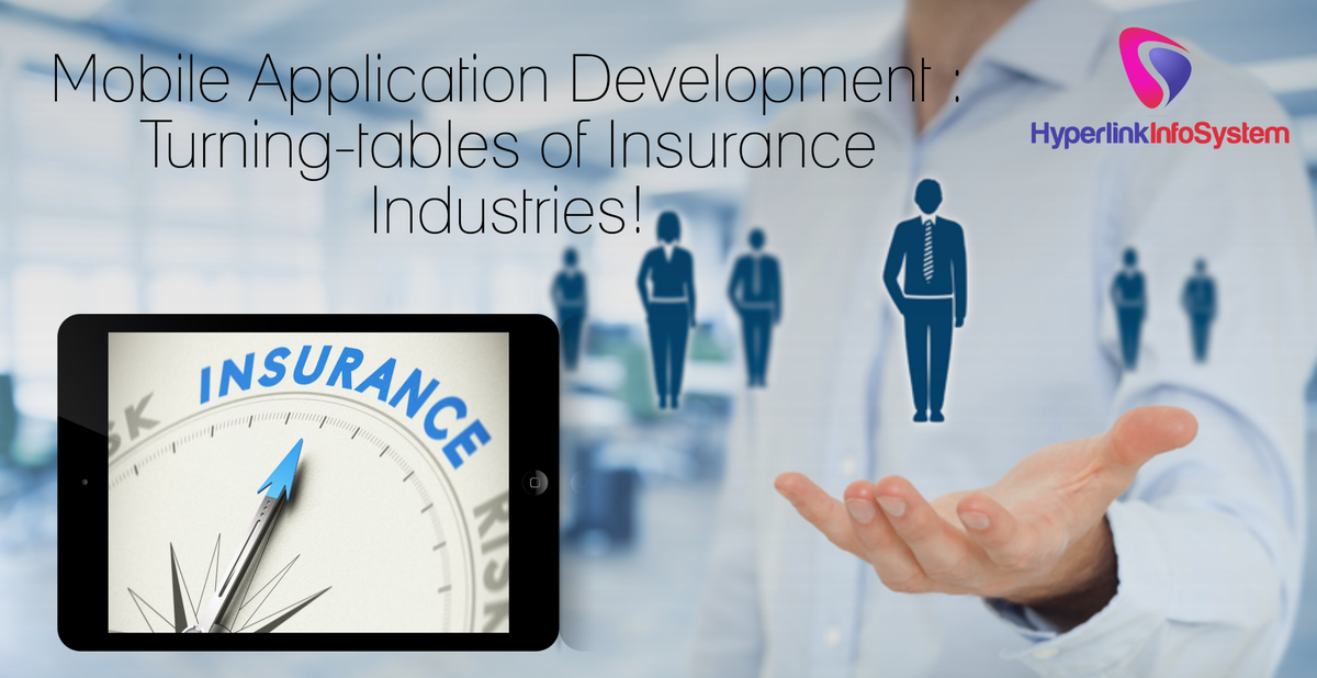 Mobile Application : Turning-tables of Insurance Industries!