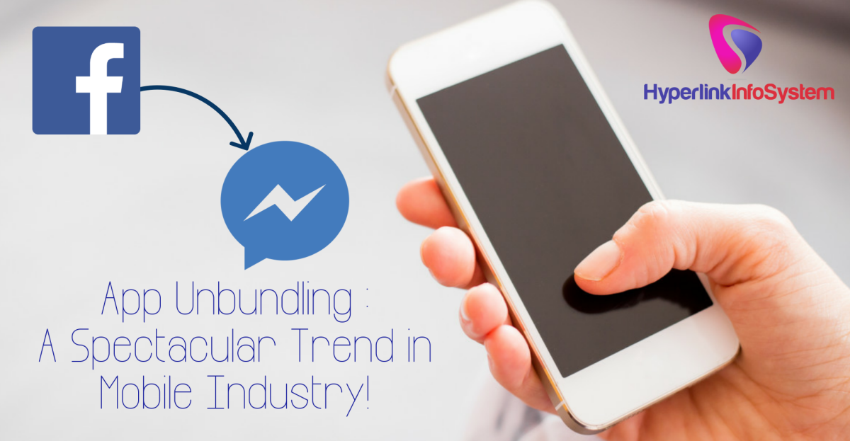 App Unbundling: A Spectacular Trend in Mobile Industry!