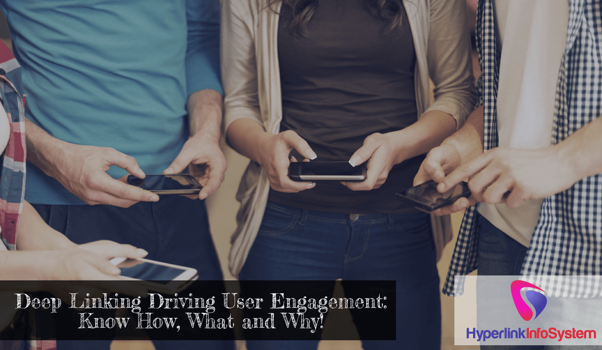 Deep Linking Driving User Engagement : Know How, What and Why!