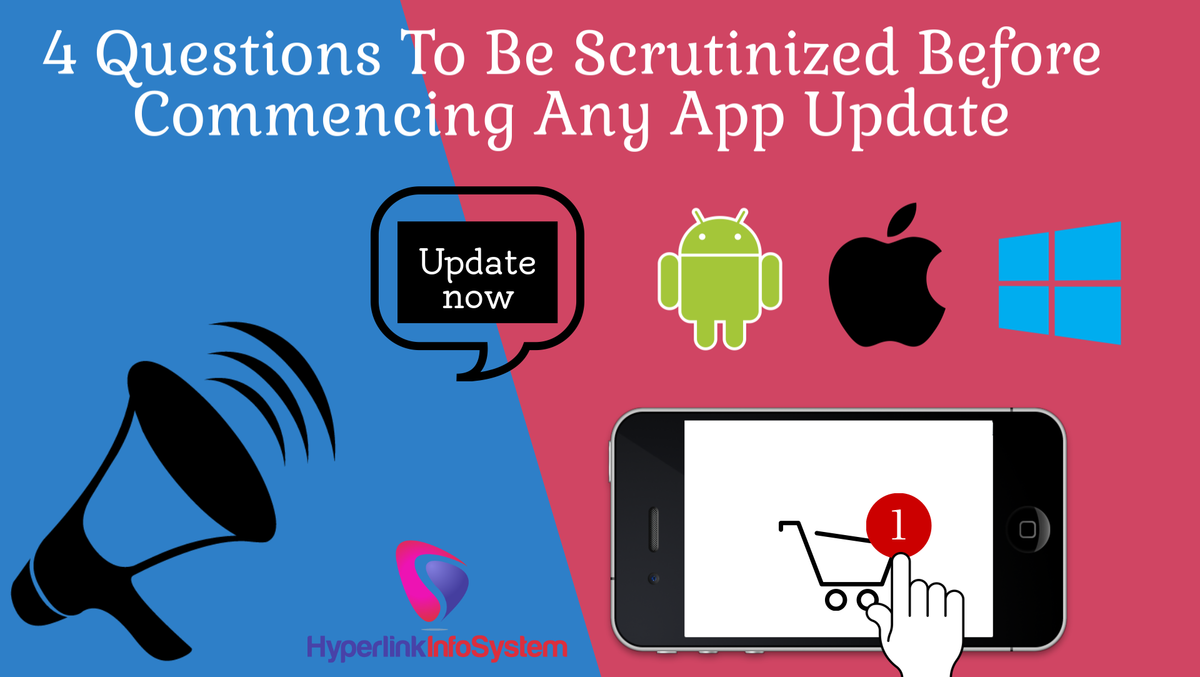 4 Questions To Be Scrutinized Before Commencing Any App Update