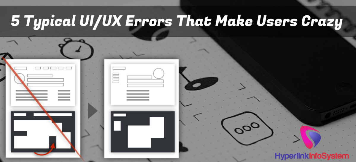 5 Typical UI/UX Errors That Make Users Crazy
