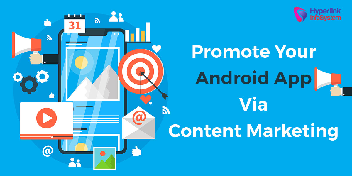 Promote Your Android App Via Content Marketing