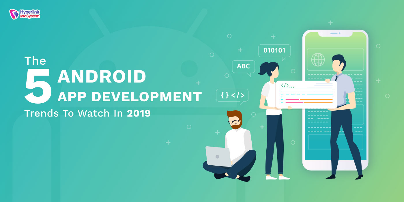 android app development trends 2019