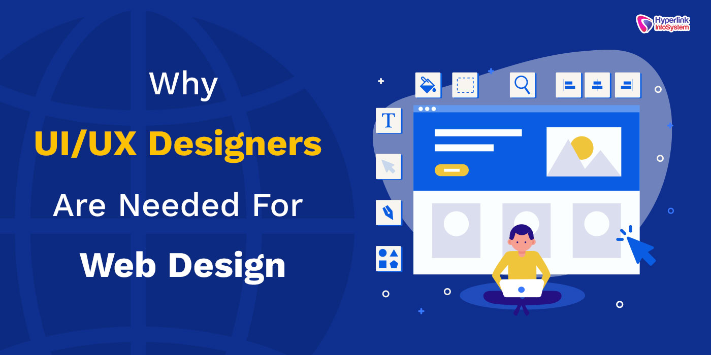 Why UI/UX Designers Are Needed For Web Design