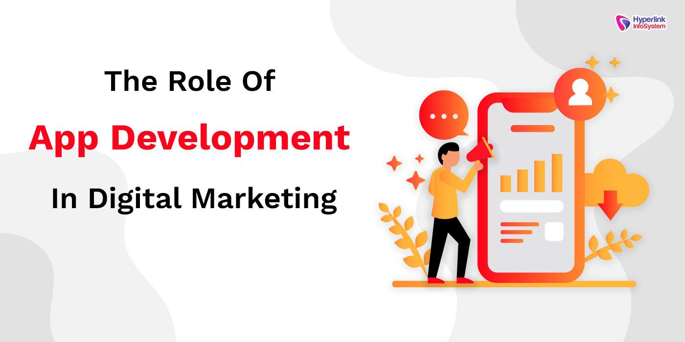 the role of app development in digital marketing