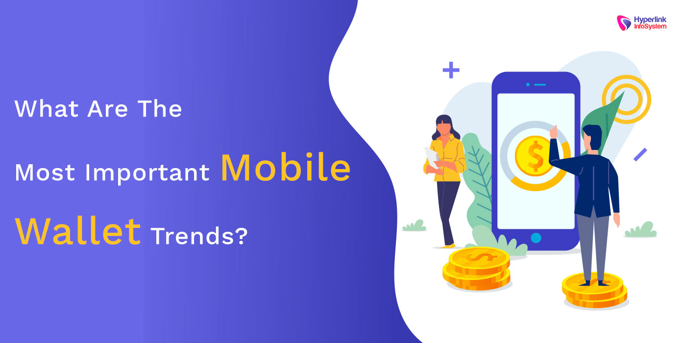 what are the most important mobile wallet trends