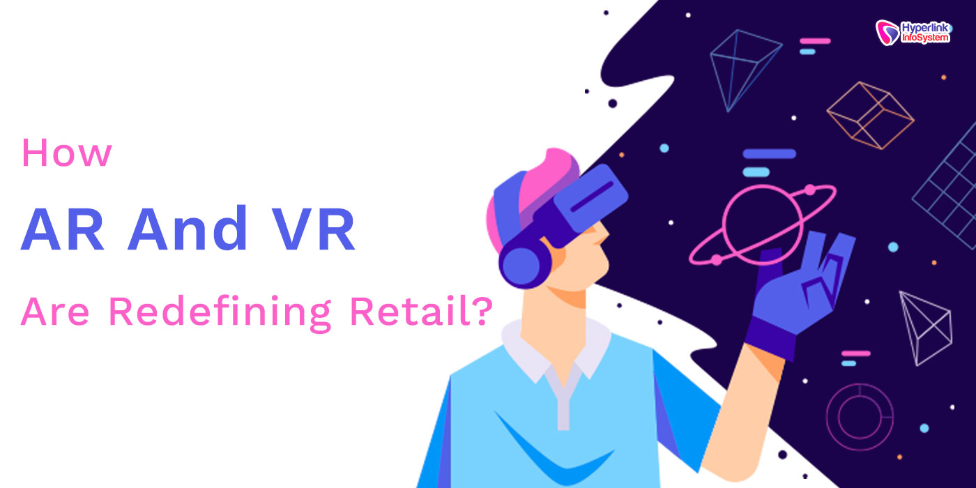 how ar and vr are redefining retail