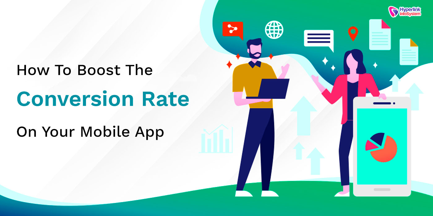 boost the conversion rate of your mobile app