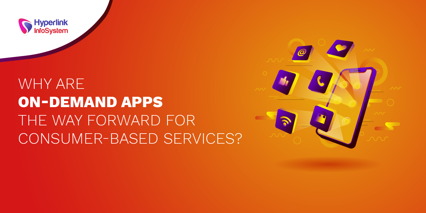 on demand apps the way forward for consumer based services