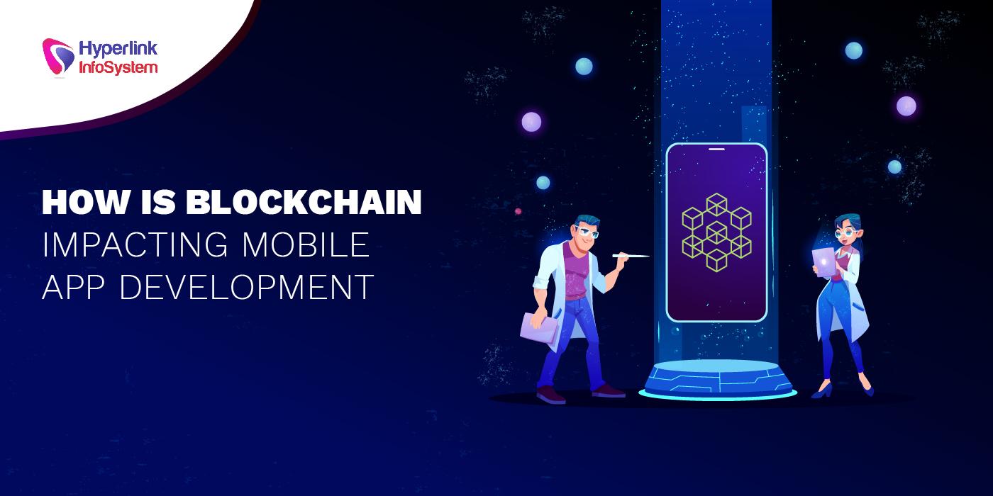 blockchain impacting mobile app development