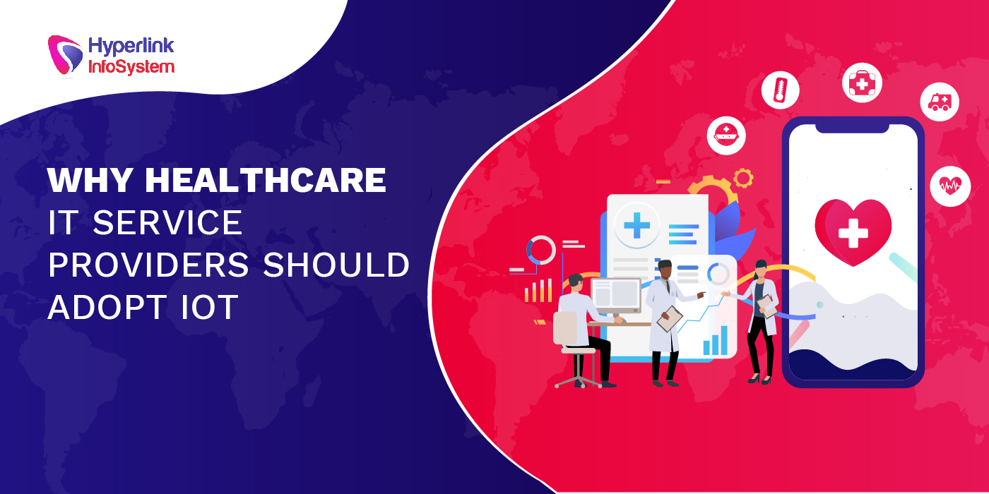 why healthcare it service providers should adopt iot