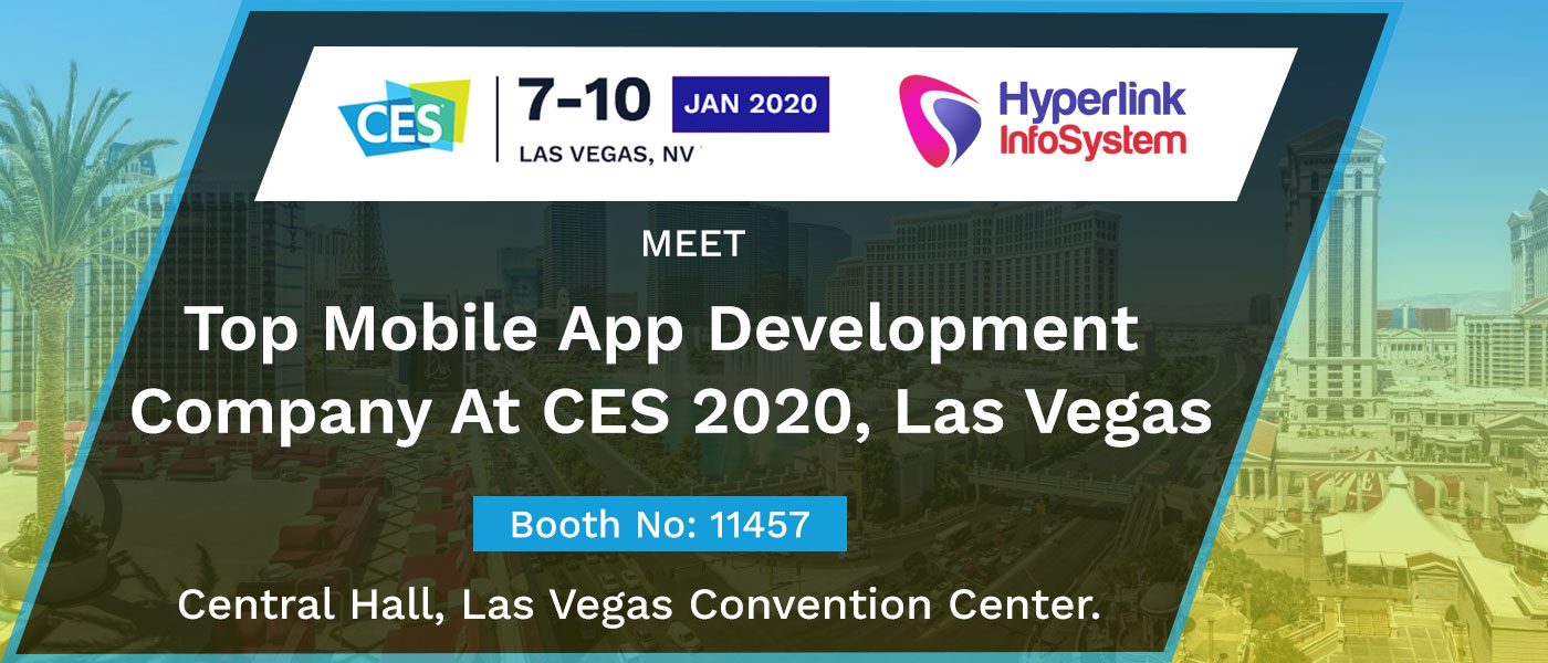 top mobile app development company to exhibit at ces 2020