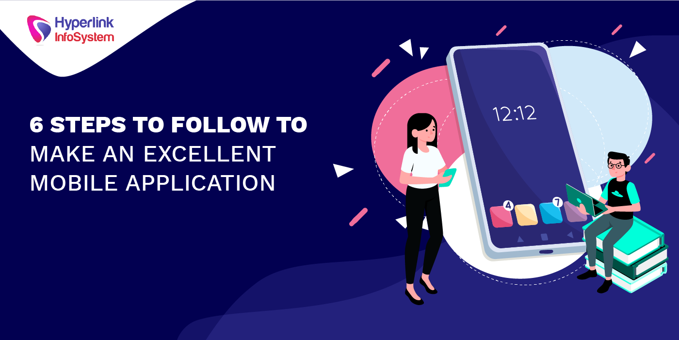 6 steps to follow to make an excellent mobile application