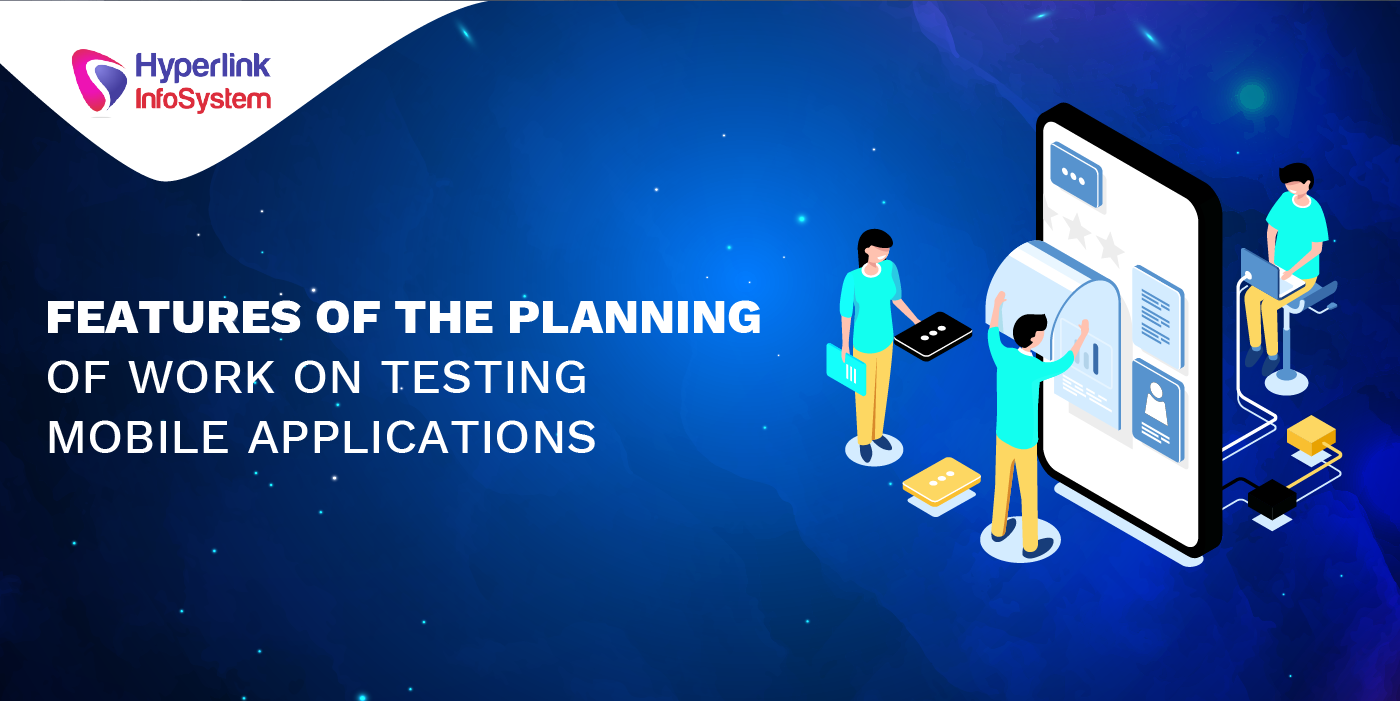 features of the planning of work on testing mobile applications