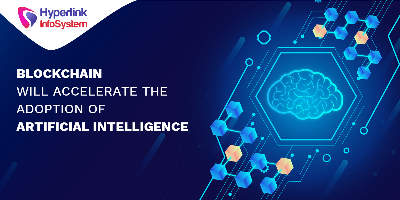 blockchain will accelerate the adoption of artificial intelligence