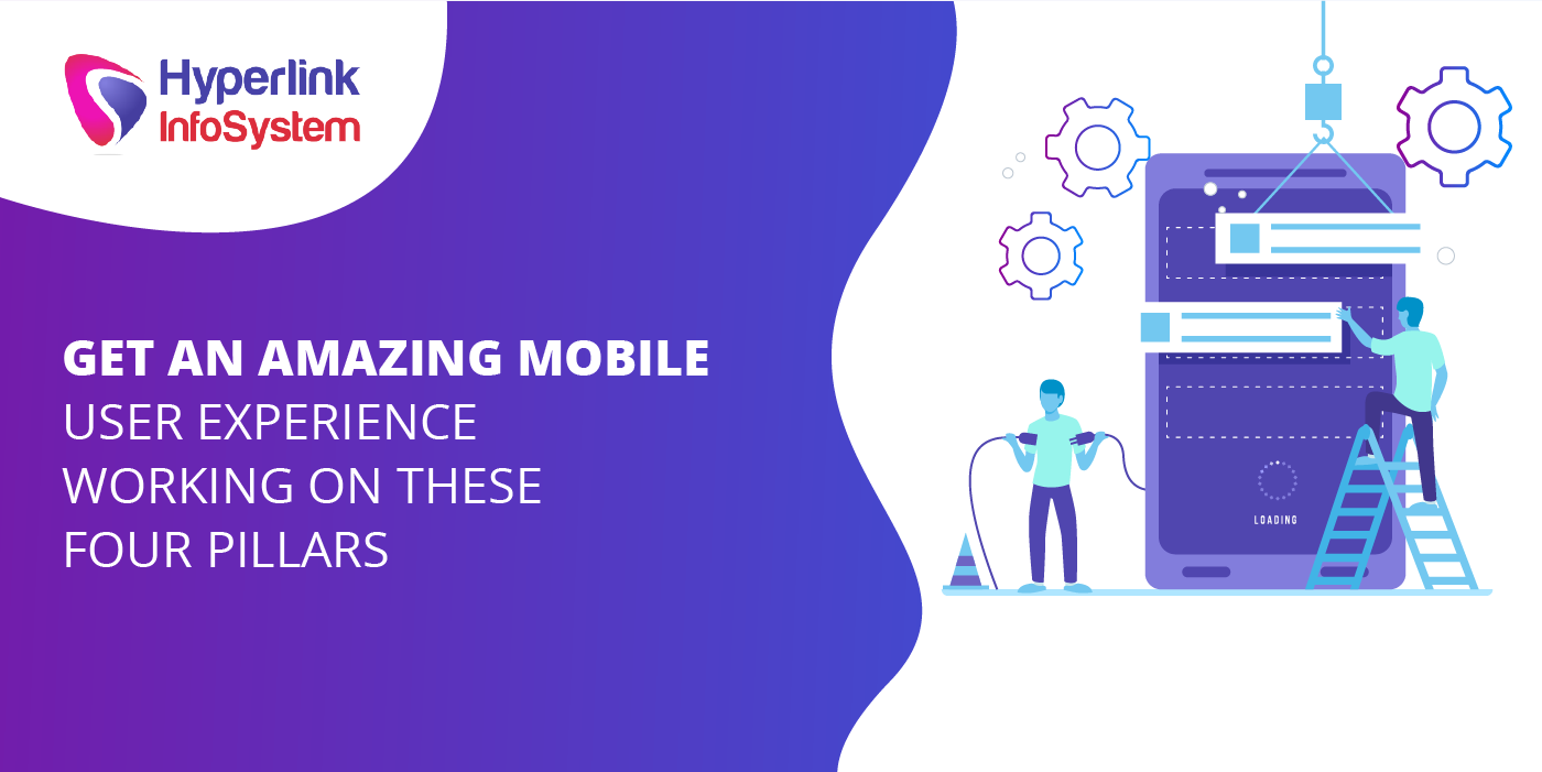 get an amazing mobile user experience working on these four pillars