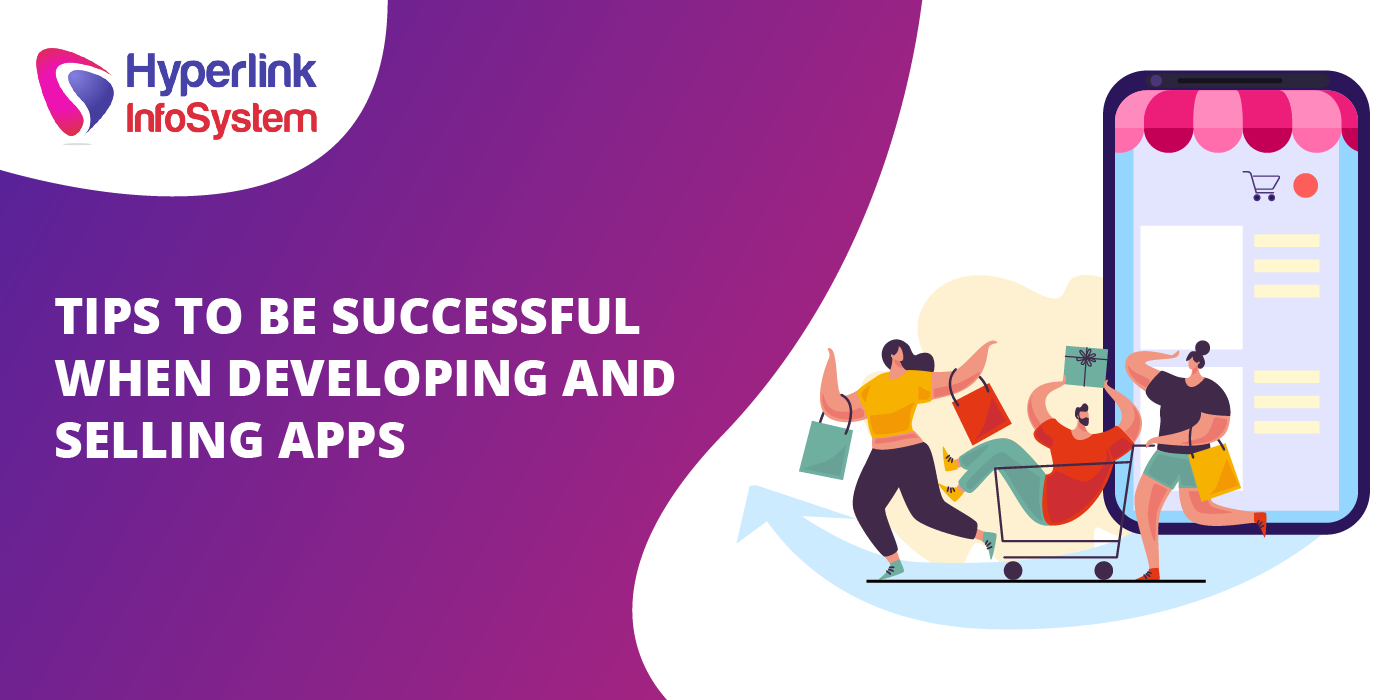 tips to be successful when developing and selling apps