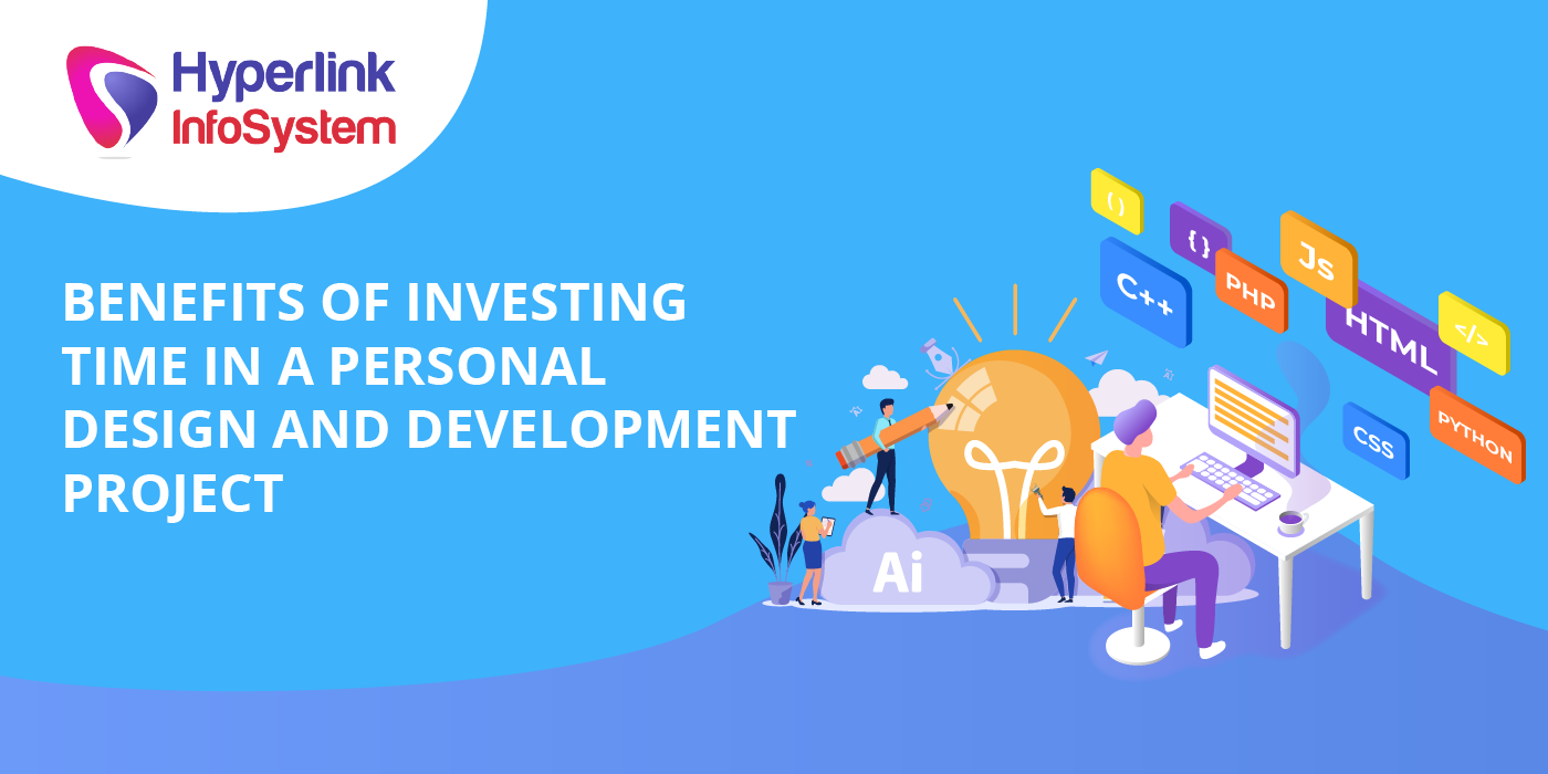 benefits of investing time in a personal design and development project