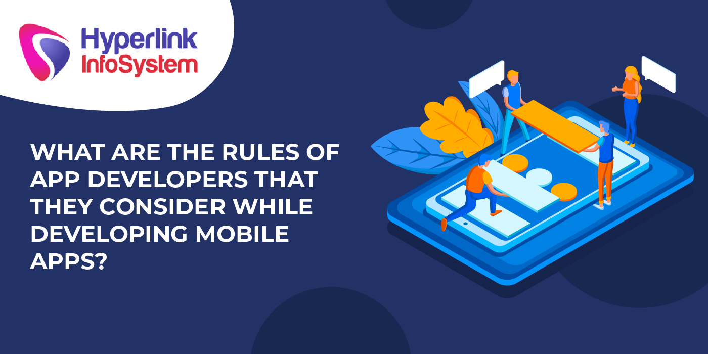what are the rules of app developers that they consider while developing mobile apps