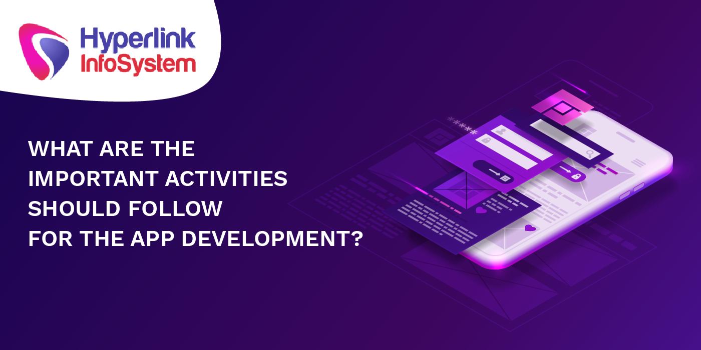 important activities for app development