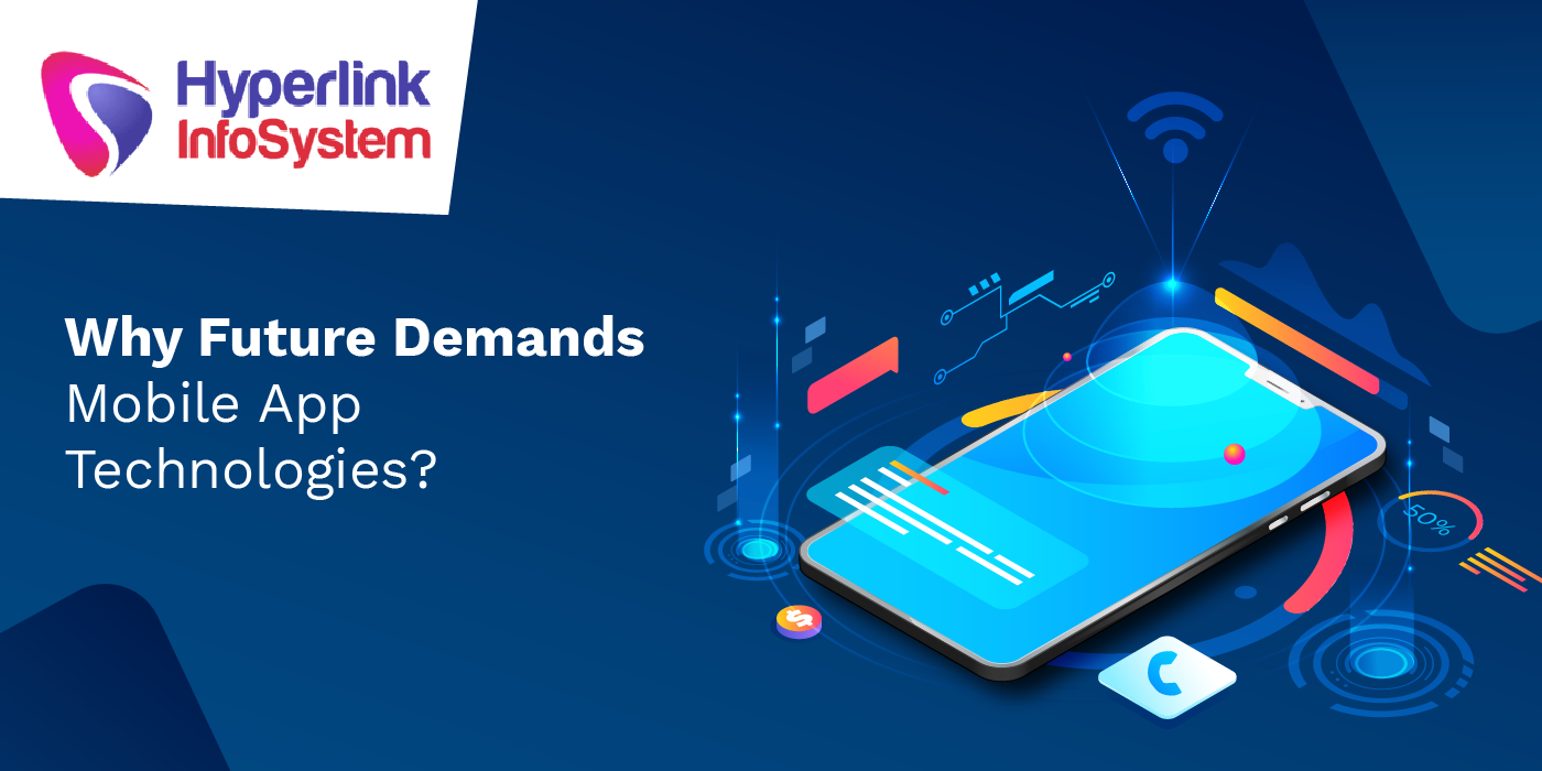 why future demands mobile app technologies