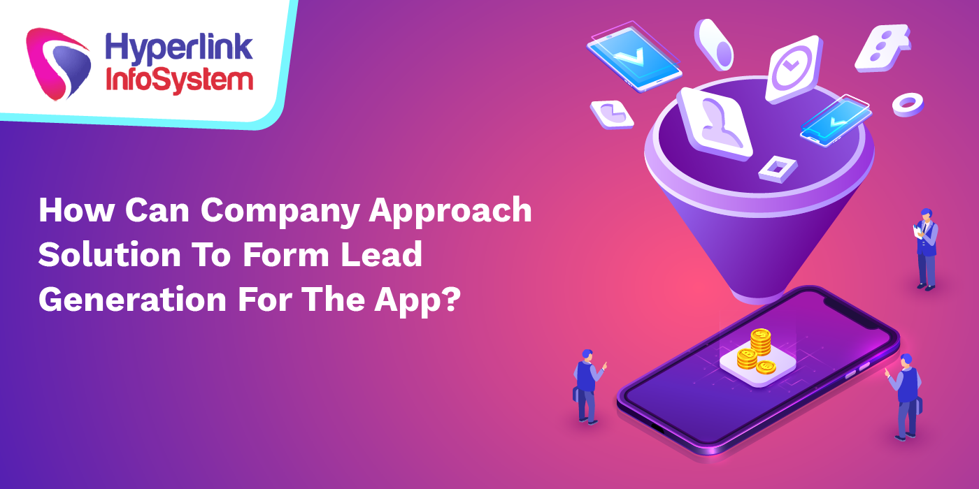 how can company approach solution to form lead generation for the app