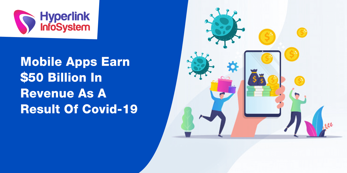 mobile apps earns $50 billion in revenue as a result of covid 19