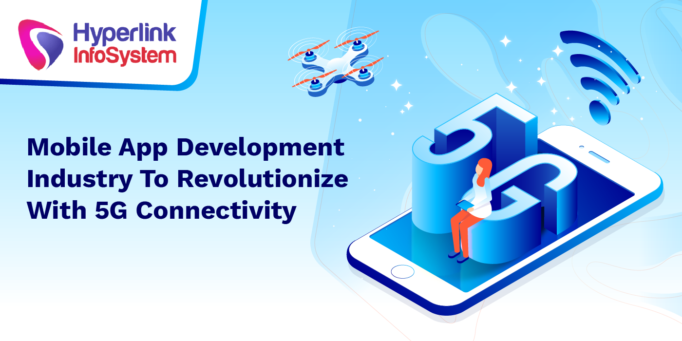 mobile app development industry to revolutionize with 5g connectivity