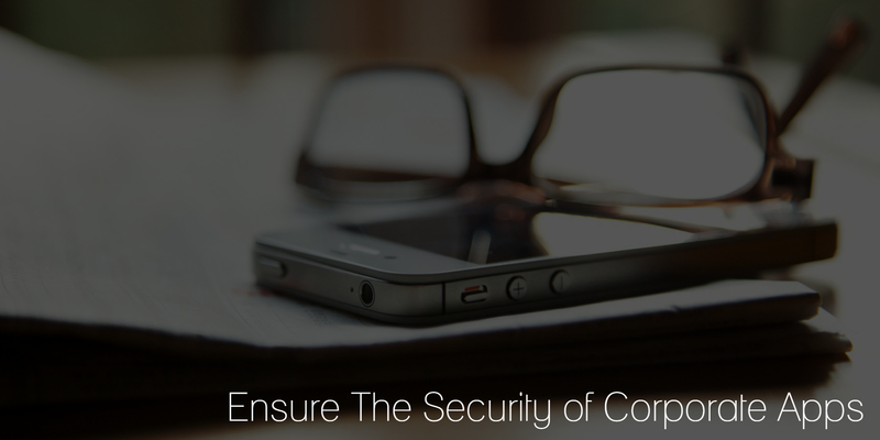 ensure the security of corporate apps